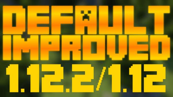 Default Improved Resource Pack 1.12.2 for Minecraft 1.12.2, 1.12, 1.11.2, 1.11
