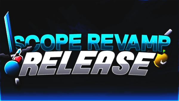 Scope Revamp