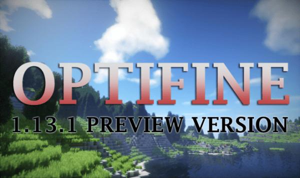 Minecraft Optifine 1.13.1 Download HD – Best Link