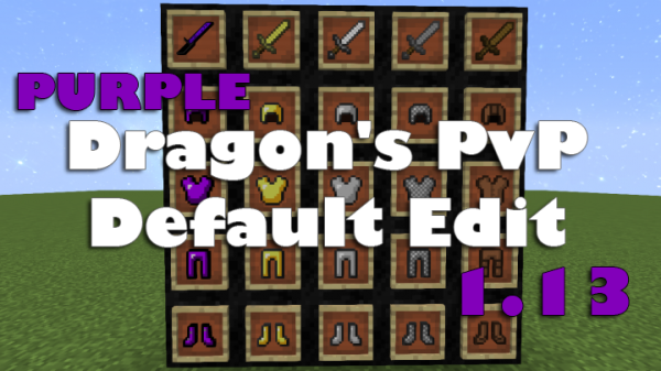 Dragon's PvP Default Edit (PURPLE!) 1.13 |Faithful