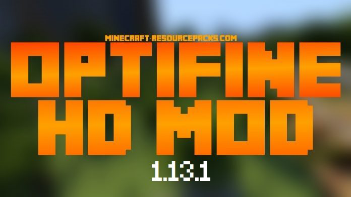 OptiFine 1.13.1 OFFICIAL DOWNLOAD OptiFine Mod – HD Ultra for Minecraft