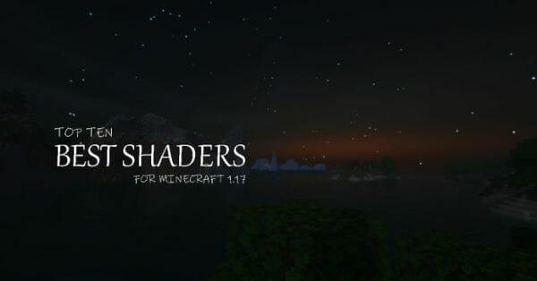 10 Best Minecraft Shaders 1.17.1