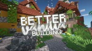 BetterVanillaBuilding 1.17